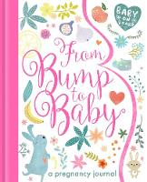 From Bump to Baby: A Pregnancy Journal