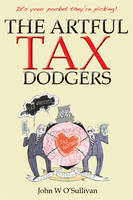 The Artful Tax Dodgers: (It's Your...