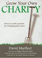 Grow Your Own Charity: Down-to-earth...