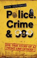 Police, Crime & 999: The True Story ...