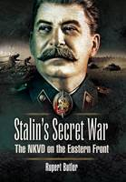 Stalin's Secret War: The NKVD on the...