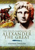 The Field Campaigns of Alexander the...