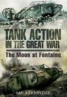 Tank Action in the Great War: The ...