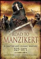 Road to Manzikert: Byzantine and...