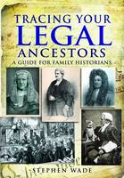 Tracing Your Legal Ancestors: A Guide...