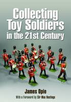 Collecting Toy Soldiers in the 21st...
