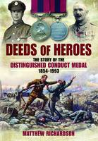 Deeds of Heroes: The Story of the...