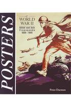 Posters of World War II: Allied and Axis Propoganda 1939 - 1945