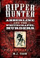 Ripper Hunter: Abberline and the...