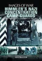 Himmler's Nazi Concentration Camp Guards