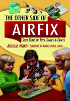 The Other Side of Airfix: 60 Years of...