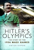 Hitler's Olympics: The Story of the...
