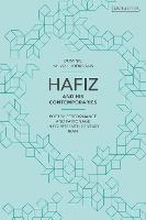 Hafiz and His Contemporaries: Poetry,...