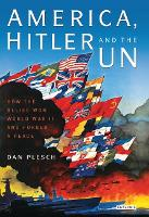 America, Hitler and the UN: How the...