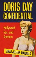 Doris Day Confidential: Hollywood, ...