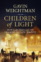 Children of Light: How Electrification Changed Britain Forever
