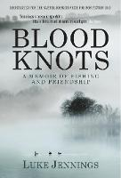 Blood Knots: Of Fathers, Friendship...