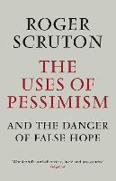 The Uses of Pessimism: and the Danger...