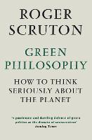 Green Philosophy: How to Think...