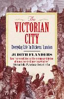 The Victorian City: Everyday Life in...