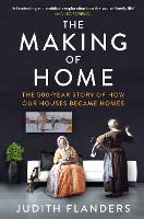 The Making of Home: The 500-Year ...