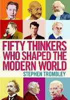 Fifty Thinkers Who Shaped the Modern...