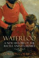 Waterloo: A New History of the Battle...