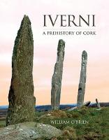 Iverni: A Prehistory of Cork