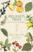 Ireland's Trees: Myths, Legends &...