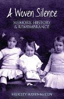 A Woven Silence: Memory, History and...
