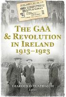 The GAA & Revolution in Ireland...