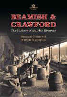 Beamish & Crawford: The History of an...