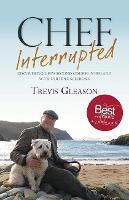 Chef Interrupted: Discovering Life's...