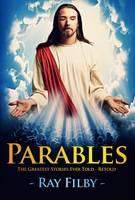 Parables: The Greatest Stories Ever...