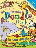 My Big Sketchy Doodle Book: In the...
