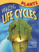 Amazing Life Cycles: Plants