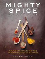 Mighty Spice Cookbook: Over 100 ...