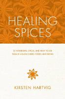Healing Spices: 50 Wonderful Spices,...