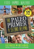 The Paleo Primer: A Second Helping:...