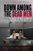 Down Among the Dead Men: A Year in ...