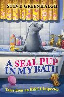 A Seal Pup in My Bath: Tales from an...