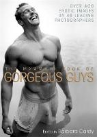 The Mammoth Book of Gorgeous Guys: Erotic Photographs of Men