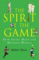 The Spirit of the Game: How Sport ...