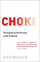 Choke: The Secret to Performing Under...
