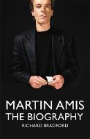 Martin Amis: The Biography