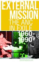 External Mission: The ANC in Exile,...