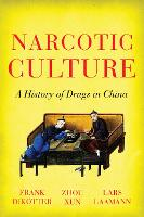 Narcotic Culture: A History of Drugs...