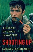 Shooting Up: A History of Drugs in...