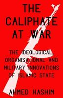 The Caliphate at War: The ...