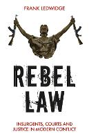 Rebel Law: Insurgents, Courts and...